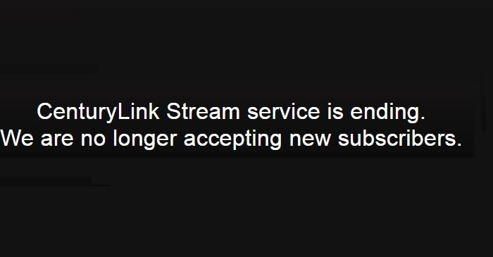 Century link Stream Shutting Down